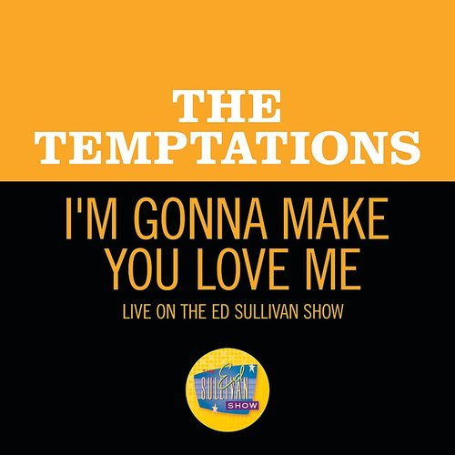 The Temptations - I'm Gonna Make You Love Me (Live On The Ed Sullivan Show, February 2, 1969)