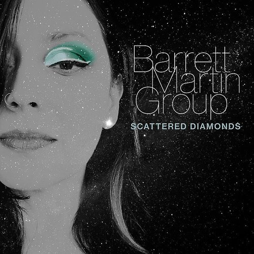 Barrett Martin Group - Scattered Diamonds