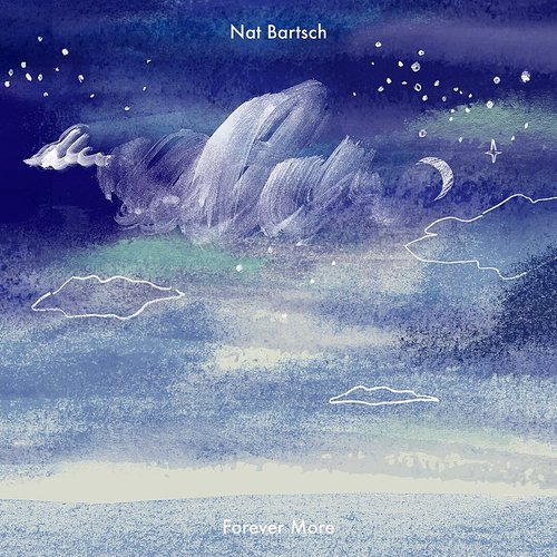 Nat Bartsch - Forever, And No Time At All