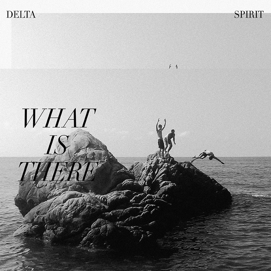 Delta Spirit - What Is There [Limited Edition Clear w/ Black Marbling LP]