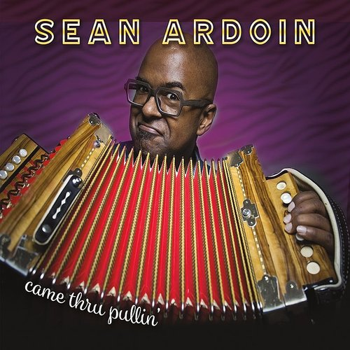 Sean Ardoin - Came Thru Pullin