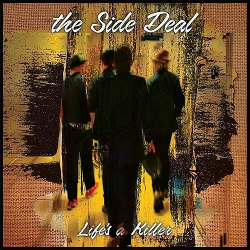 The Side Deal - Life's A Killer