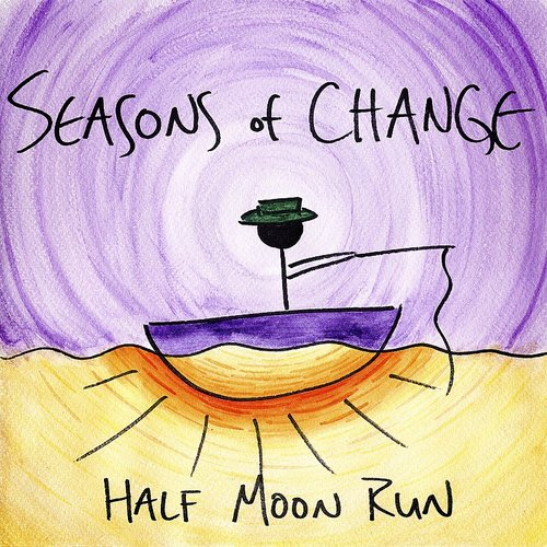 Half Moon Run - Seasons Of Change (Can)