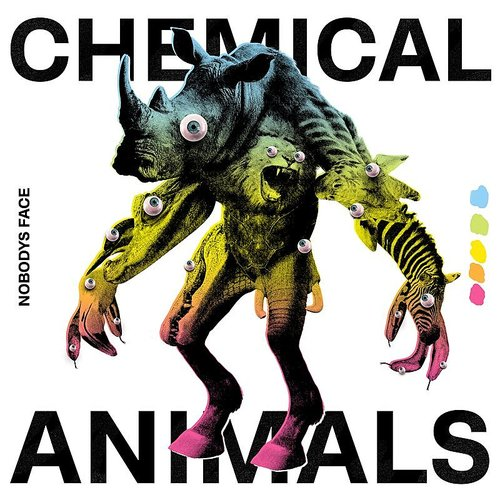 Nobodys Face - Chemical Animals (Ger)
