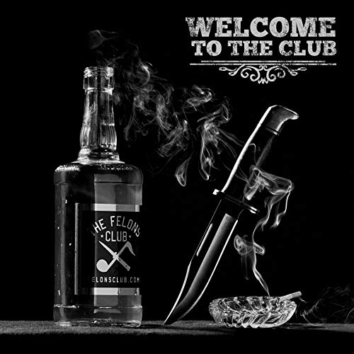 The Felons Club - Welcome To The Club