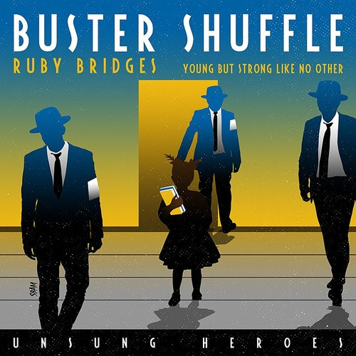 Buster Shuffle - Young But Strong Like No Other (Unsung Heroes - Ruby Bridges)