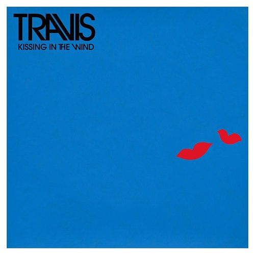 Travis - Kissing In The Wind - Single