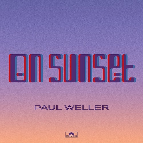 Paul Weller - On Sunset (Uk)
