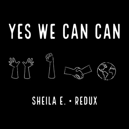 Sheila E. - Yes We Can Can (Redux)