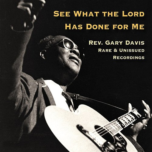 Reverend Gary Davis - See What The Lord Has Done For Me