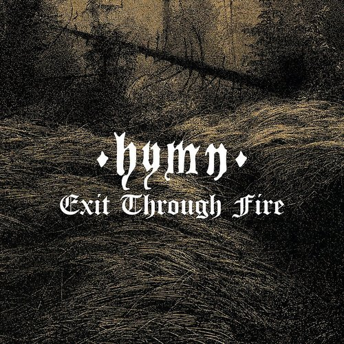 Hymn - Exit Through Fire