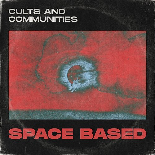 Cults - Space Based - Single