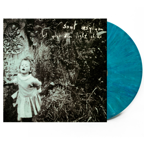Soul Asylum-Let Your Dim Light Shine *Down In The Valley Exclusive Seafoam Green Vinyl