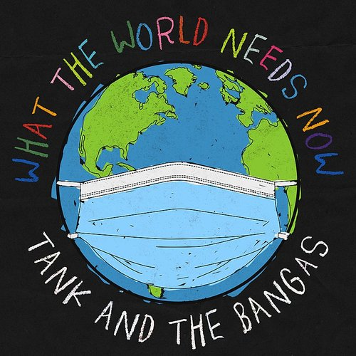 Tank and The Bangas - What The World Needs Now - Single