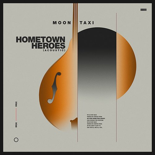 Moon Taxi - Hometown Heroes (Acoustic) - Single