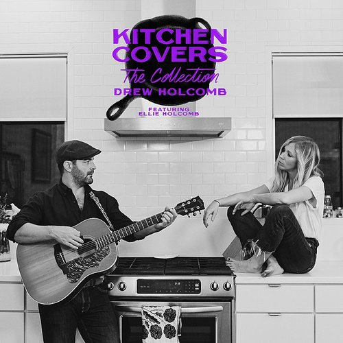 Drew Holcomb - Kitchen Covers: The Collection