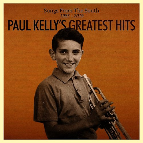 Paul Kelly - Songs From The South. Greatest Hits (1985-2019) [Import]
