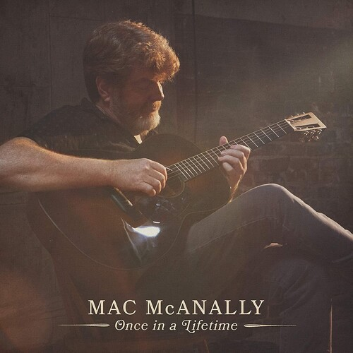 Mac Mcanally - Once In A Lifetime