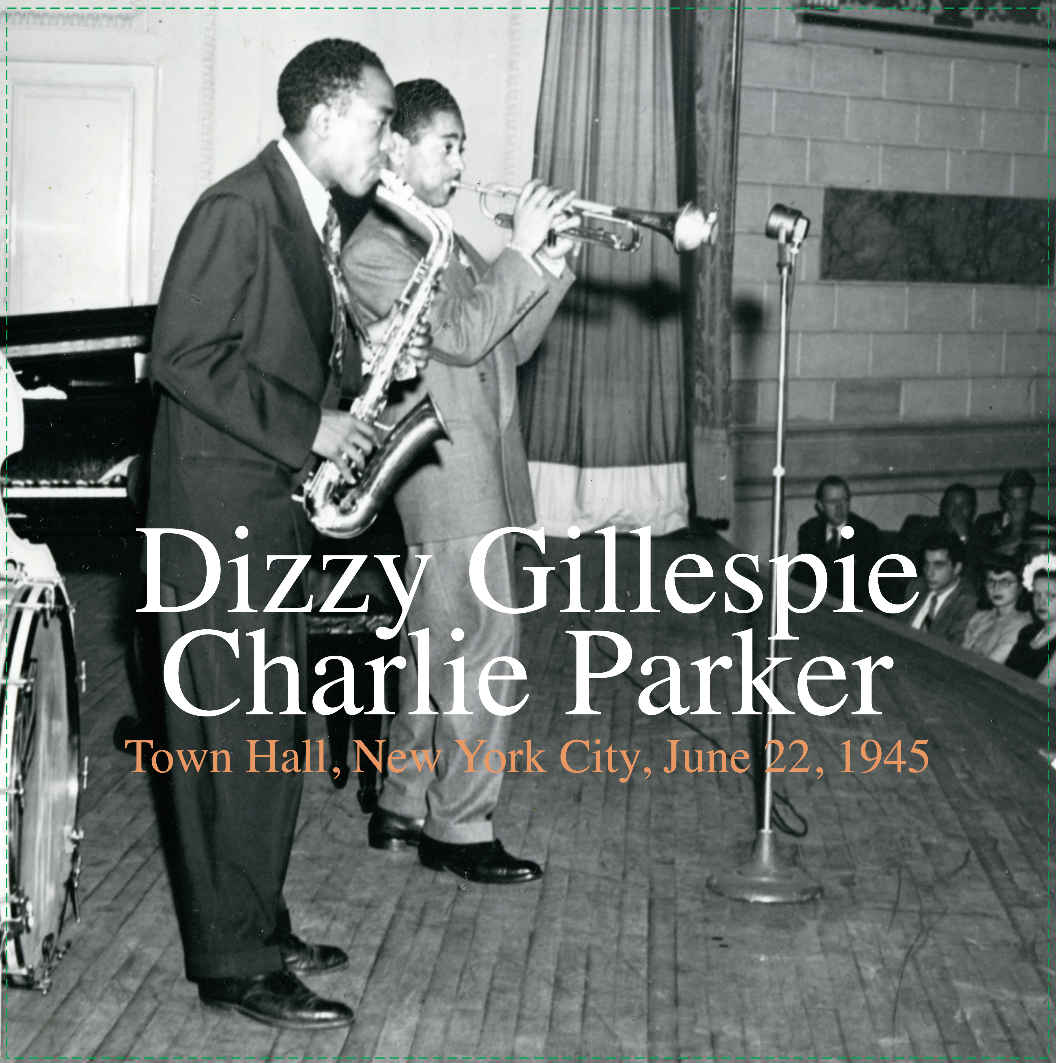 Dizzy Gillespie / Charlie Parker - Town Hall, New York City, June 22, 1945 [RSD Drops Aug 2020]
