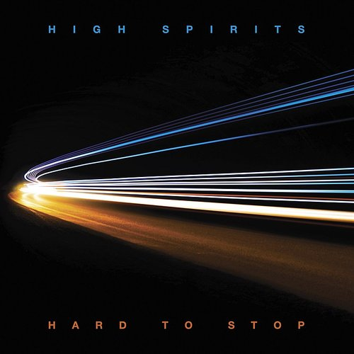 High Spirits - Hard To Stop (Blue) (Uk)