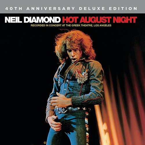 Neil Diamond - Hot August Night (40th Anniversary Deluxe Edition)