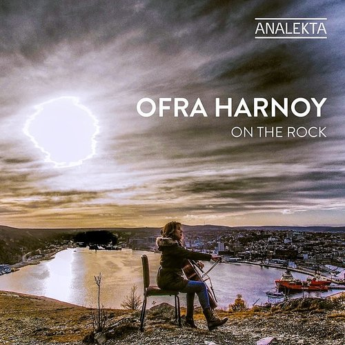Ofra Harnoy - On The Rock (Can)
