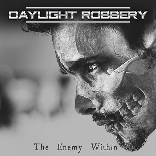 Daylight Robbery - Enemy Within (Uk)