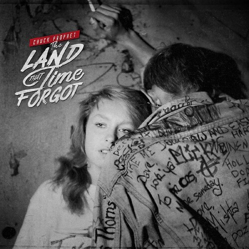 Chuck Prophet - The Land That Time Forgot [First Edition Red LP]