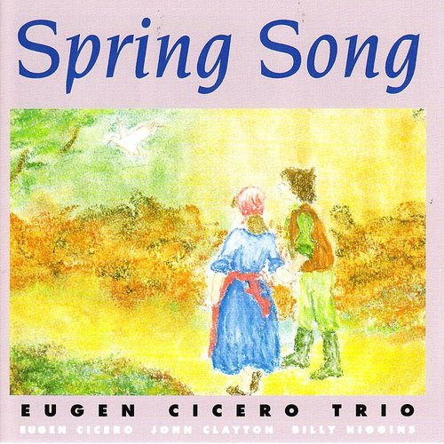 Eugen Cicero  Trio - Spring Song [Remastered] (Jpn)