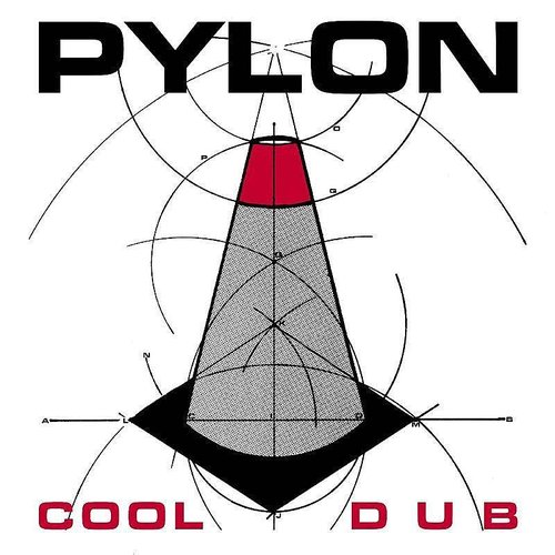 Pylon - Cool / Dub