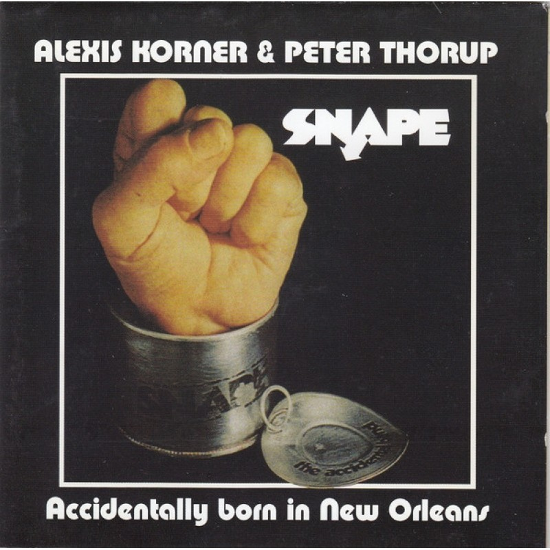 Alexis Korner & Snape - Accidentally Born In New Orleans [Import]