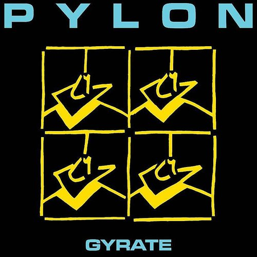 Pylon - Gyrate (Remastered)