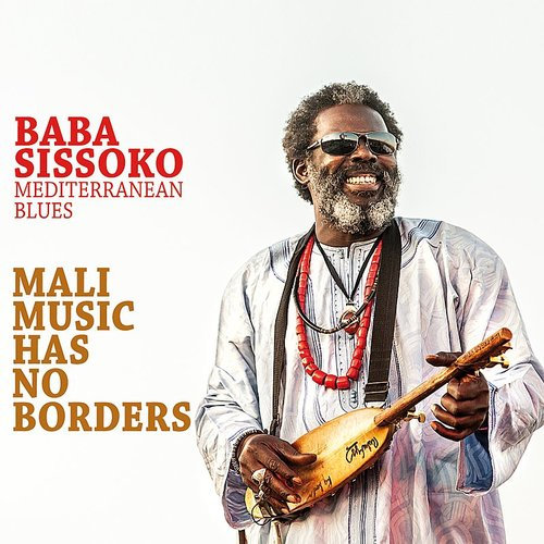 Baba Sissoko - Mali Music Has No Borders (Mediterranean Blues) [Feat. Mediterranean Blues]