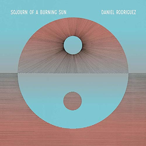 Daniel Rodriguez - Sojourn Of A Burning Sun [LP]
