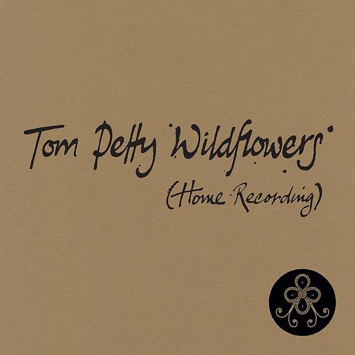 Tom Petty - Wildflowers (Home Recording) - Single