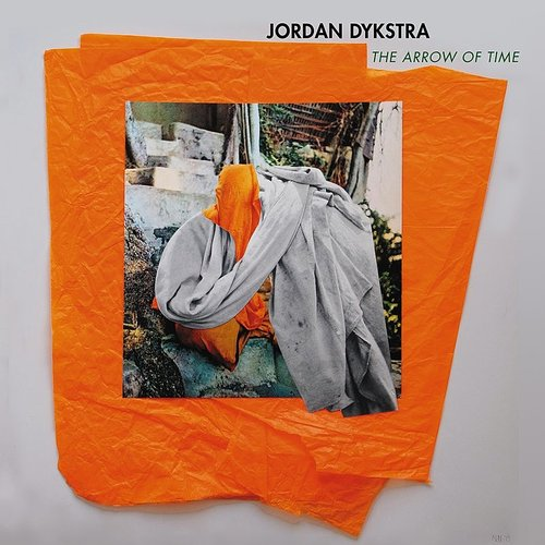 Jordan Dykstra - The Arrow Of Time