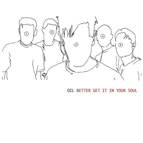 Oil - Better Get It In Your Soul