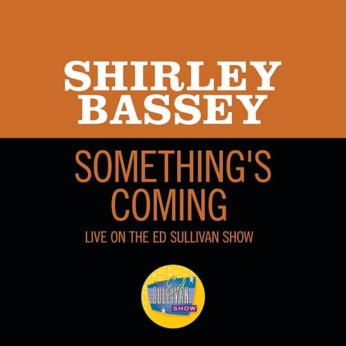Dame Shirley Bassey - Something's Coming (Live On The Ed Sullivan Show, January 26, 1969) - Single