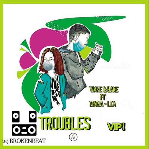 Wake - Troubles (Feat. Maria Lea)