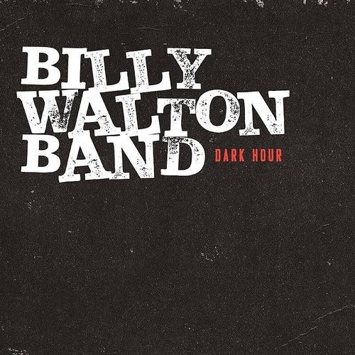 Billy Walton Band - Dark Hour