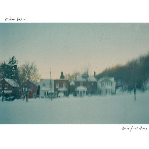 Aidan Baker - There/Not There
