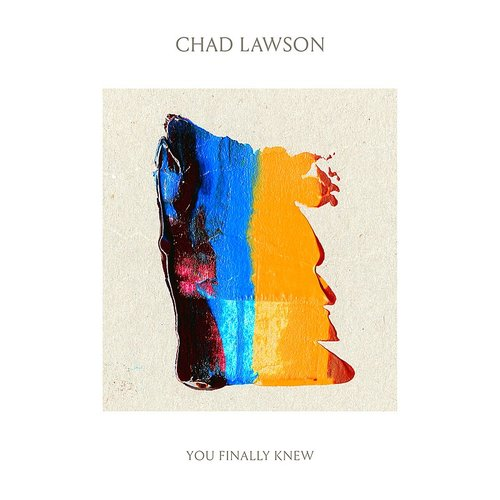 Chad Lawson - You Finally Knew [Import]
