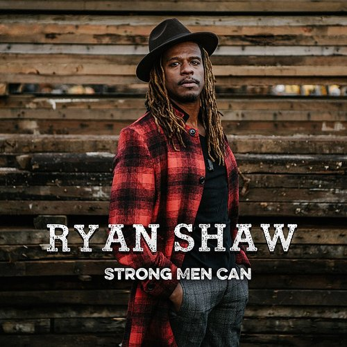 Ryan Shaw - Strong Men Can - Single