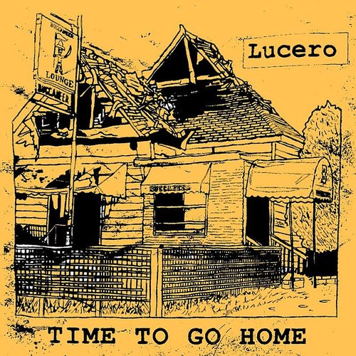 Lucero - Time To Go Home - Single