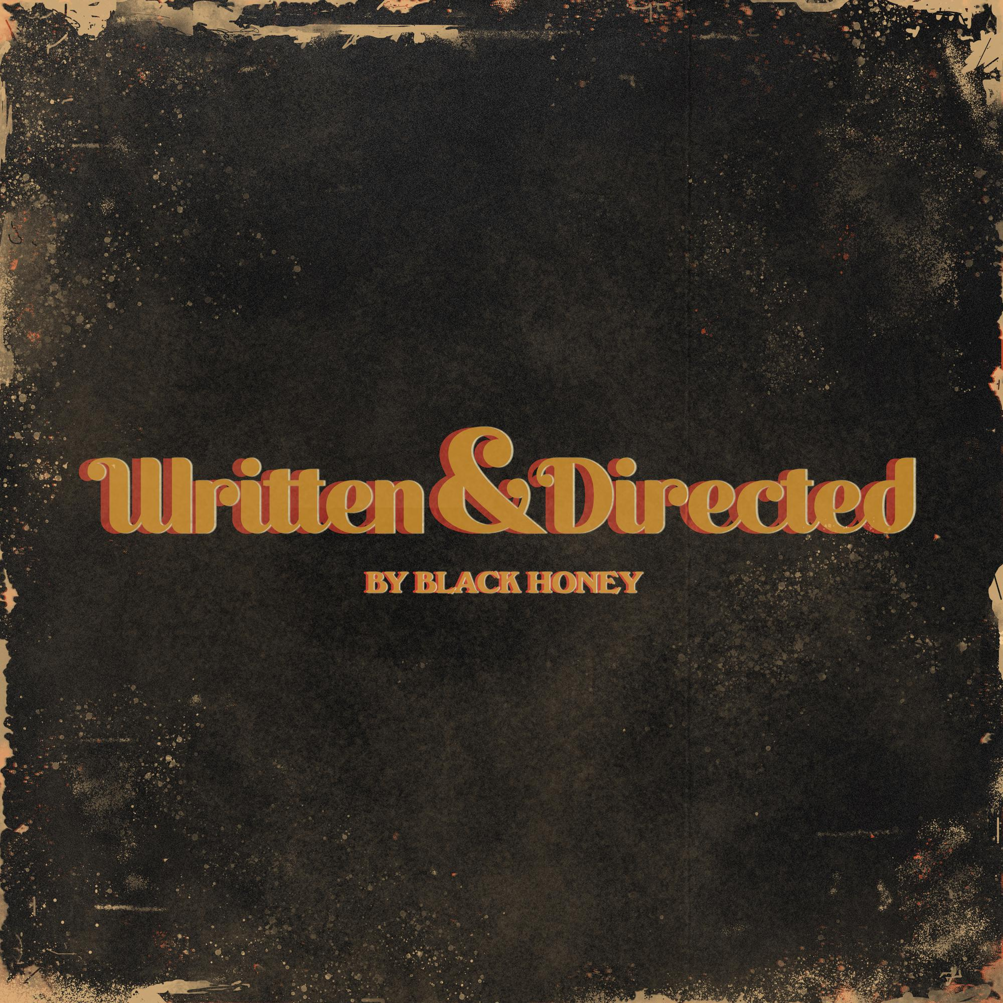 Black Honey - Written & Directed [LP]