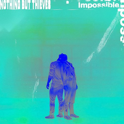 Nothing but Thieves - Impossible - Single