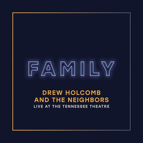 Drew Holcomb & The Neighbors - Family (Live At The Tennessee Theatre) - Single