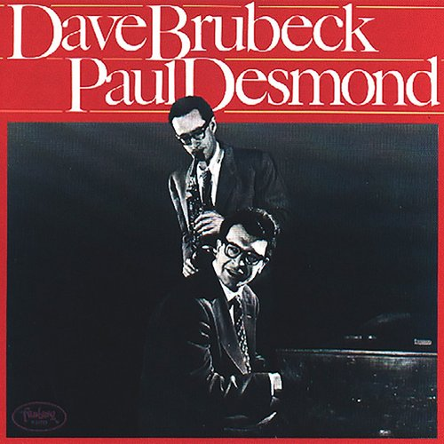 Dave Brubeck - Dave Brubeck And Paul Desmond