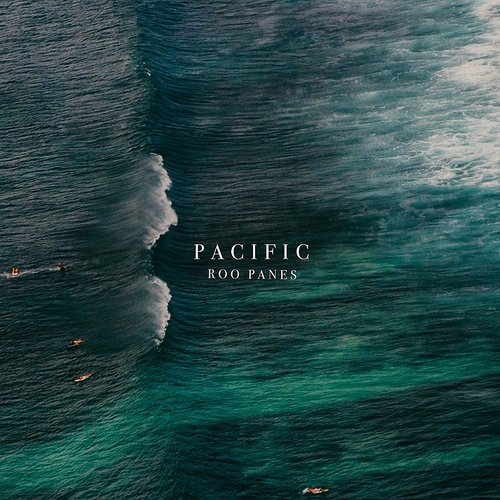 Roo Panes - Pacific