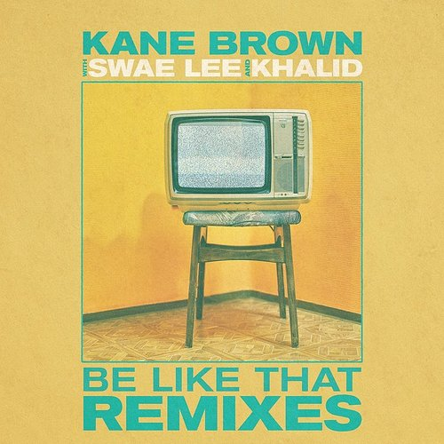 Kane Brown - Be Like That (Remixes) - EP